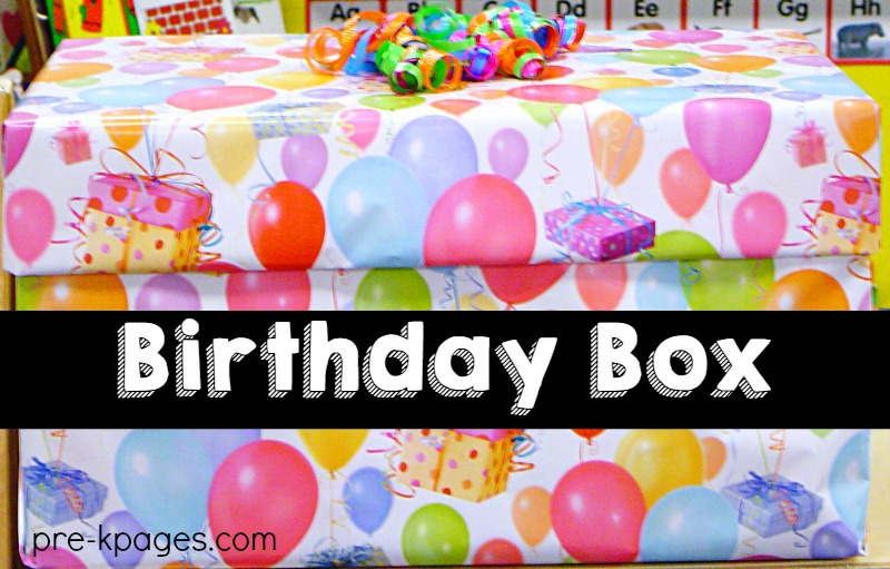 Birthday Box to Store Supplies for Celebrating Birthdays in Preschool and Kindergarten