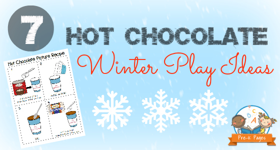 7 Hot Chocolate Winter Play Ideas