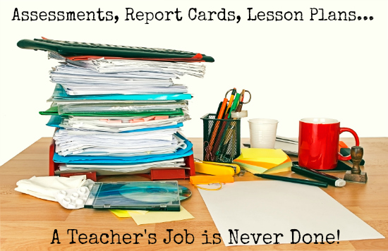 A Teacher's Desk. Report Cards, Lesson Plans, Assessments