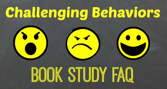 Challenging Behaviors Book Study FAQ