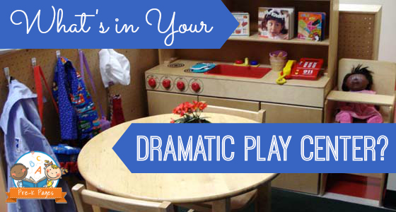 What S In Your Dramatic Play Center