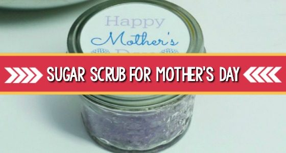 Sugar Scrub for Mother's Day