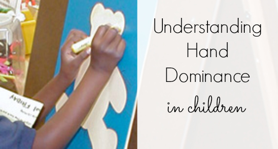 Understanding Motor Development in Children: Hand Dominance