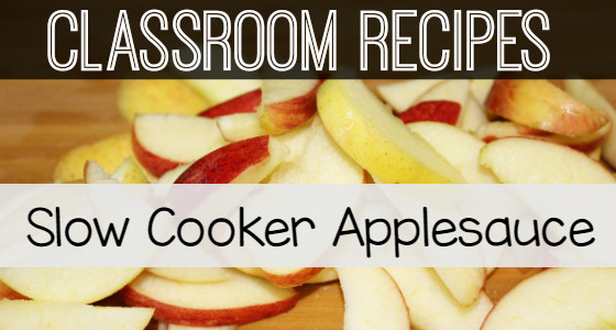 Classroom Recipes: Slow Cooker Applesauce