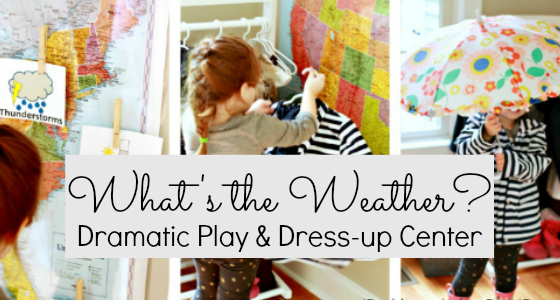 What's the Weather? Dramatic Play Dress Up Center