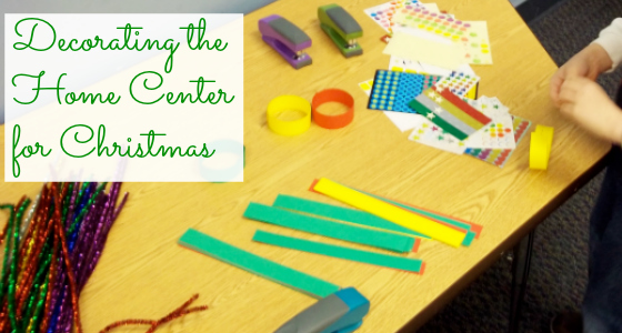 Decorate Your Pre K Home Center for Christmas