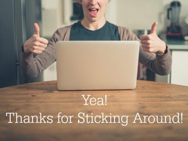 Thanks for Sticking Around