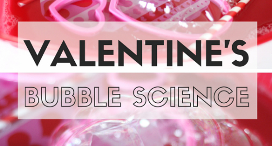 valentines bubble science