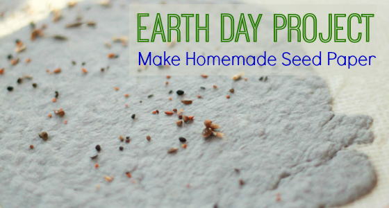 Earth Day Project: Homemade Seed Paper