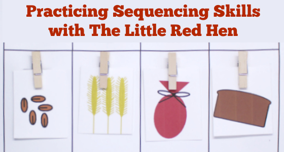 Practicing Sequencing Skills with The Little Red Hen