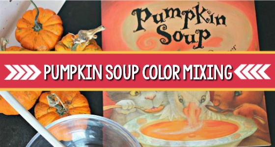 Color Mixing Activity Inspired by Pumpkin Soup Book