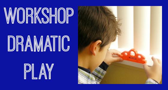 Workshop Dramatic Play