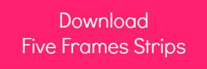 five frame strips download