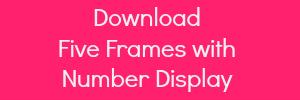 five frames number display button