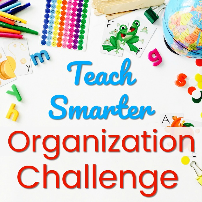 Teach Smarter Summer Organization Challenge for Preschool and Kindergarten Teachers