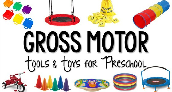 Gross Motor Tools and Toys for Preschool