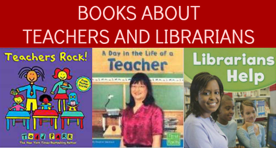 Books About Teachers and Librarians
