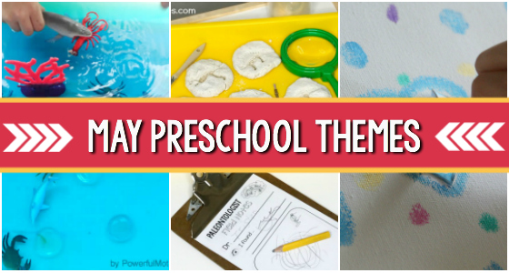 May Preschool Themes