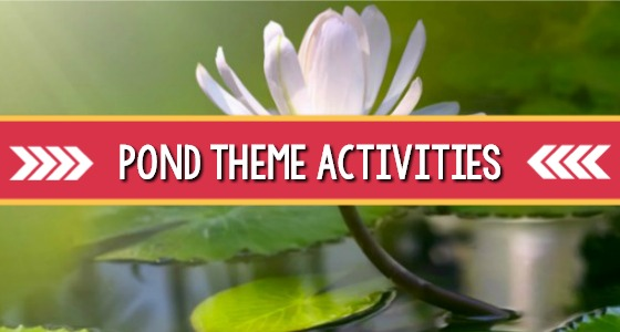Pond Theme Activities