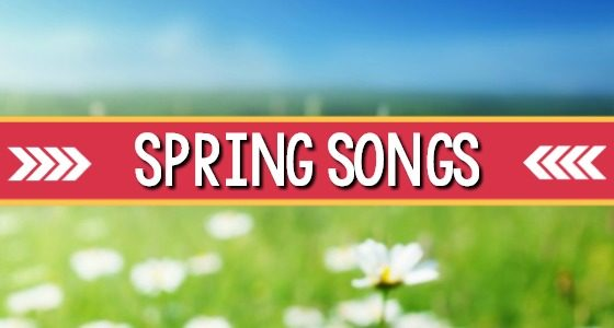 Spring Songs for Preschool