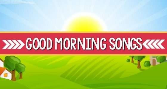 14 Good Morning Songs for Preschool