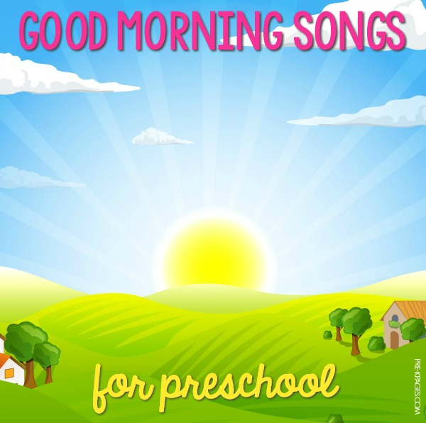 Good Morning Songs for Preschool Circle Time