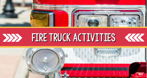 Fire Truck Activities for Preschoolers