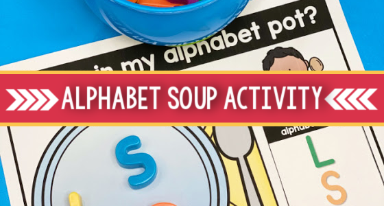 Alphabet Soup Early Literacy Activity