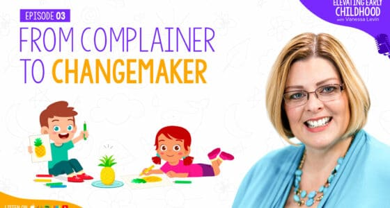 Ep #3: From Complainer to Changemaker: How to Become a More Confident Early Childhood Teacher