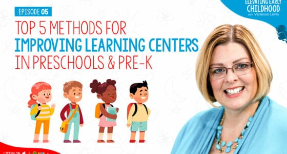 Ep #5: Top 5 Methods for Improving Learning Centers In Preschools and Pre-K