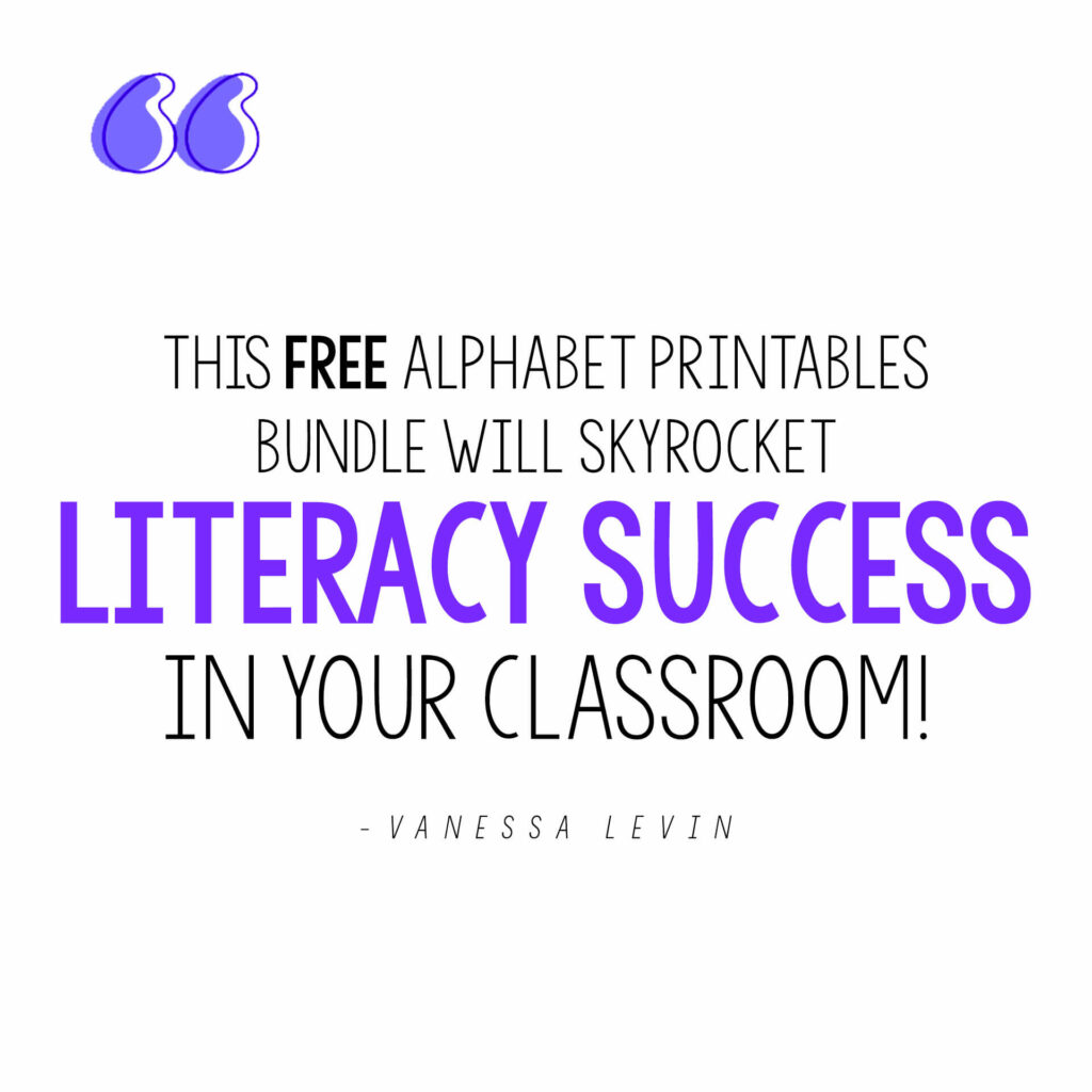 Vanessa Levin quote on free alphabet printables bundle bringing literacy success to your classroom