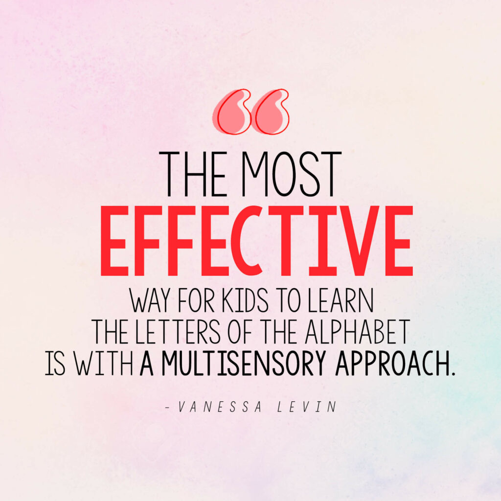 Vanessa Levin quote on most effective way for kids to learn letters of the alphabet