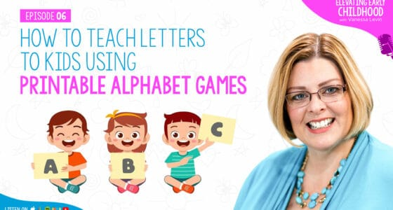 Ep #6: My Favorite Alphabet Activities: How to Teach Letters to Kids Using Printable Alphabet Games