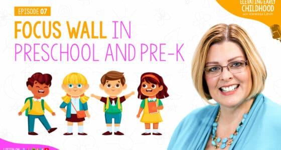 Ep #7: Focus Wall in Preschool and Pre-K: Top 5 Myths Dispelled + BEST Alternatives!