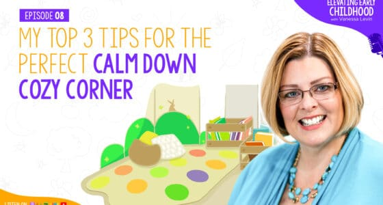 Ep #8: My Top 3 Tips for the Perfect Calm Down Cozy Corner in Your Preschool Classroom