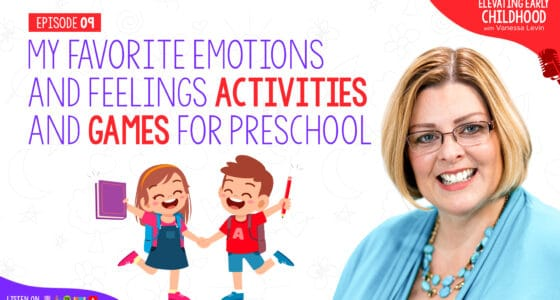 Ep #9: My Favorite Emotions and Feelings Activities and Games for Preschool