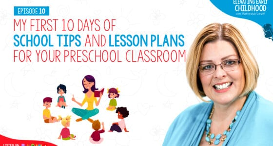 My First Ten Days of School Tips and Lesson Plans for Your Preschool Classroom