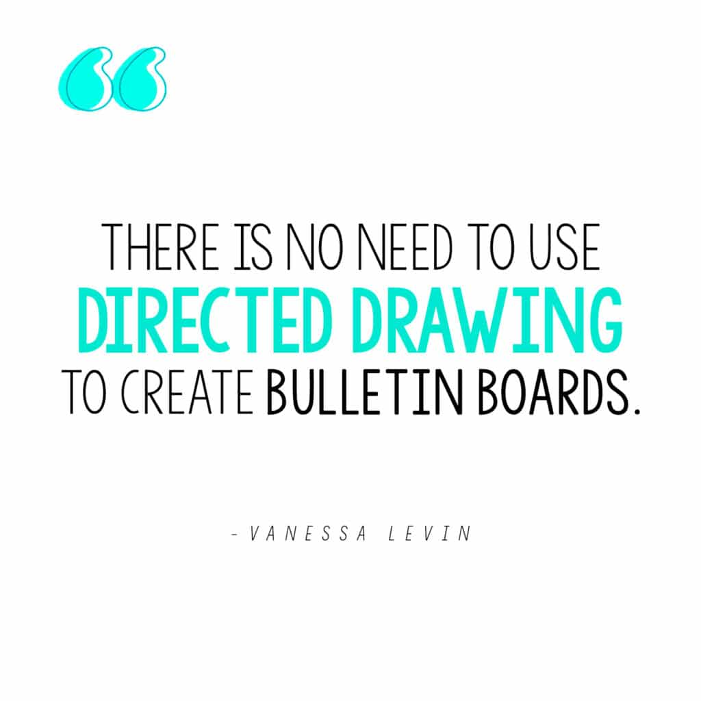 """[Image quote: """"There is no need to use directed drawing to create bulletin boards.""""]"""