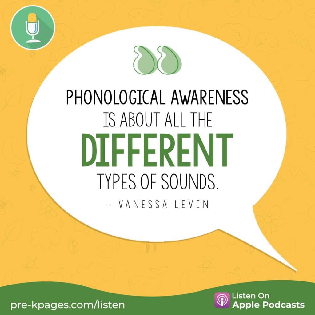 """[Image quote: """"Phonological awareness is about all the different types of sounds."""" - Vanessa Levin]"""