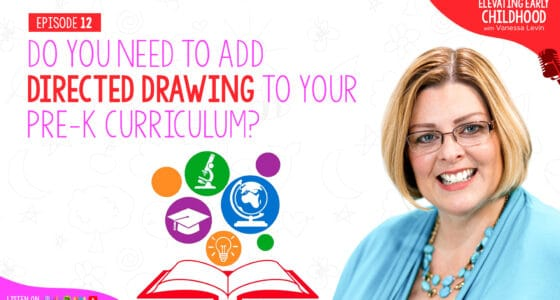 Do You Need to Add Directed Drawing to Your Pre-K Curriculum?