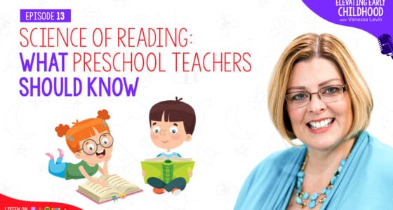 Science of Reading: What Preschool Teachers Should Know