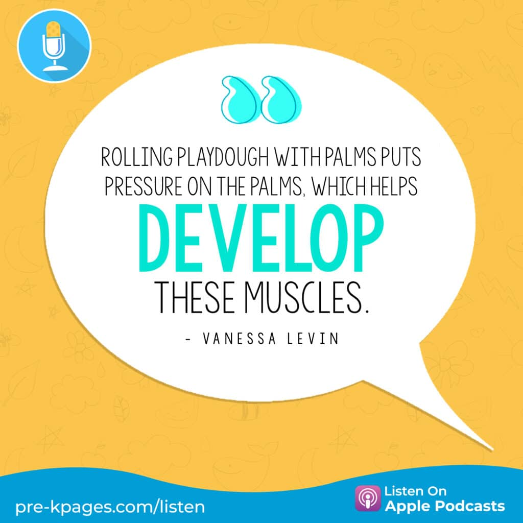 """[Image quote: """"Rolling playdough with palms puts pressure on the palms, which helps develop these muscles.""""]"""