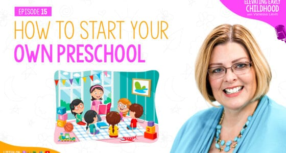 How to Start Your Own Preschool