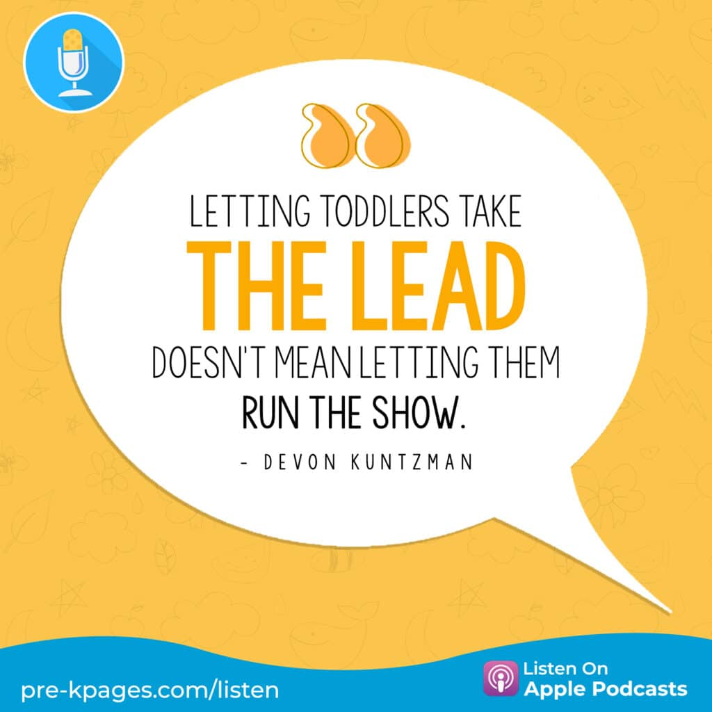"""[Image quote: """"Letting toddlers take the lead doesn't mean letting them run the show.""""]"""