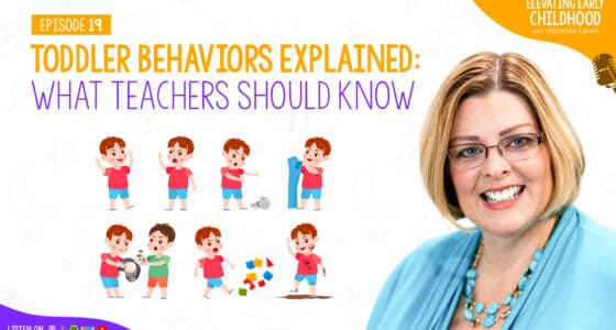 Ep #19: Toddler Behaviors Explained: What Teachers Should Know