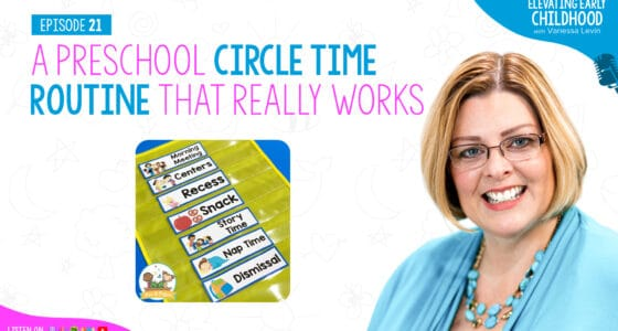 Ep #21: A Preschool Circle Time Routine that Really Works